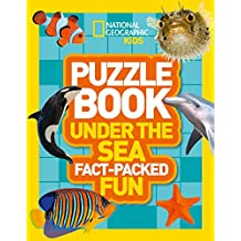 Puzzle Book Under the Sea: Brain-tickling quizzes, sudokus, crosswords and wordsearches (National Geographic Kids Puzzle Books)