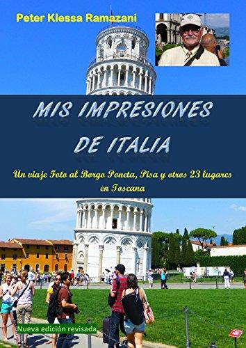 Mis impresiones de Italia: Un viaje Foto al Borgo Poneta, Pisa y otros 23 lugares en Toscana por Peter Klessa Ramazani