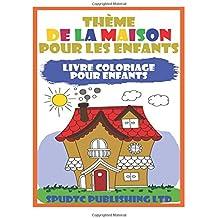 Thème De La Maison Pour Les Enfants: Livre Coloriage Pour Enfants