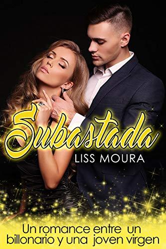 Subastada: Un romance entre un billonario y una joven virgen (Novela Romántica en Español) por Liss Moura