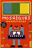 MOSAIQUES MAGNETIQUES