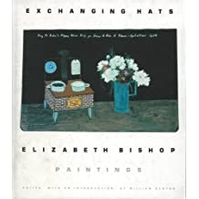 Exchanging Hats: Paintings (Lives & letters) by Elizabeth Bishop (1997-09-25)