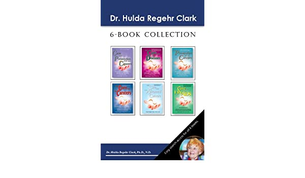Dr. Hulda Regehr Clark 6-Book Collection eBook: Dr. Hulda Regehr Clark:  Amazon.co.uk: Kindle Store