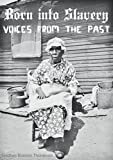 Born into Slavery: Voices of the Past