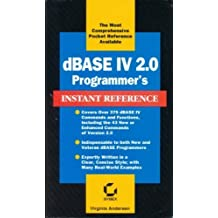 dBase IV 2.0 Programmer's Instant Reference (Sybex Instant Reference)