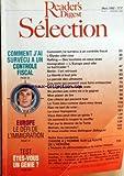 Telecharger Livres READER S DIGEST SELECTION No 541 du 01 03 1992 COMMENT J AI SURVECU A UN CONTROLE FISCAL L ELYSEE COTE COUR RAFTING DES TOURISTES EN EAUX VIVES IMMIGRATION L EUROPE PEUT ELLE SE BARRICADER BERLIN L ART RETROUVE LA LIBERTE A TOUT PRIX LA PERCEE DES ULTRASONS CES MOTS QUI PEUVENT VOUS FAIRE EMBAUCHER UN ANGE PASSE UN ANGE RESTE NE PERDEZ PAS VOTRE VIE A LA GAGNER MON PLAISIR DE LIRE CES CHIENS QUI PEUVENT TUER LE TRAIN BLEU COMME DANS MES REVES RIEN NE SERT DE CRIER (PDF,EPUB,MOBI) gratuits en Francaise