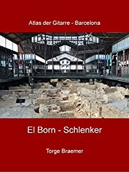 El Born - Schlenker (Atlas der Gitarre - Barcelona)