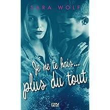 Je ne te hais plus du tout - tome 3 (Territoires) (French Edition)