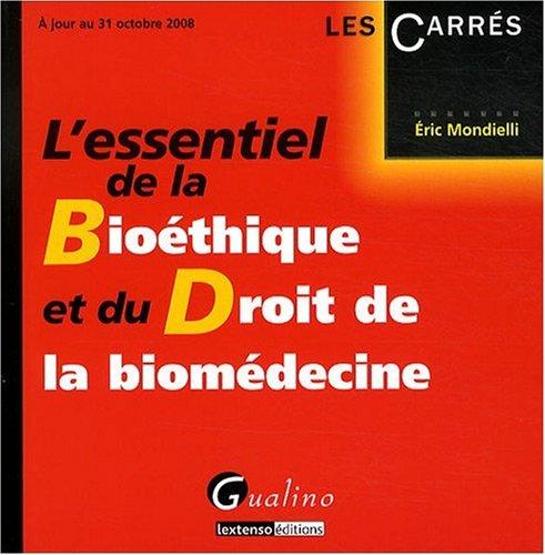 L'essentiel de la Bioéthique et du Droit de la biomédecine