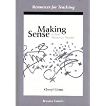 Making Sense: A New Rhetorical Reader (Resources for Teaching)