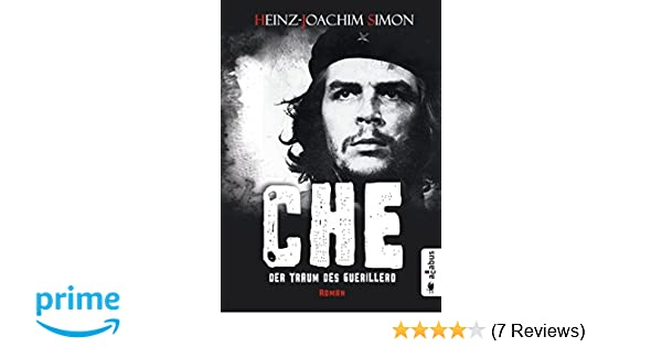Che Der Traum Des Guerillero Roman Amazonde Heinz Joachim Simon