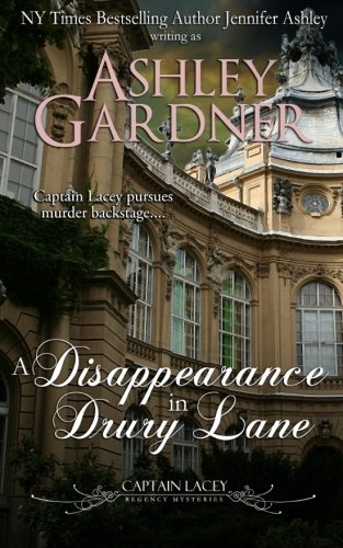 A Disappearance in Drury Lane (Captain Lacey Regency Mysteries) (Volume 8) by Ashley Gardner (2013-09-20)