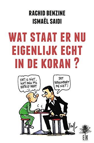 Wat staat er nu eigenlijk echt in de Koran ?: Uitleggen de Koran (Dutch Edition) por Rachid Benzine