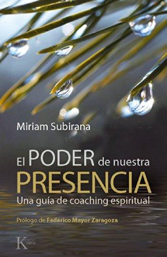 EL PODER DE NUESTRA PRESENCIA por Miriam Subirana
