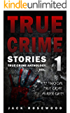 True Crime Stories: 12 Shocking True Crime Murder Cases (True Crime Anthology) (English Edition)
