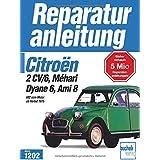 Citroen 2CV6,Dyane6,Mehari,Ami 8,602ccm alle Modelle,alle Baujahre Reparaturanleitungen