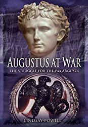 Augustus' at War: The Struggle for the Pax Augusta