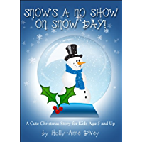 Snow's a No Show On Snow Day! - A Cute Christmas Story for Kids Age 5 & Up (English Edition)