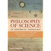 The Philosophy of Science: An Historical Anthology (Blackwell Philosophy Anthologies)