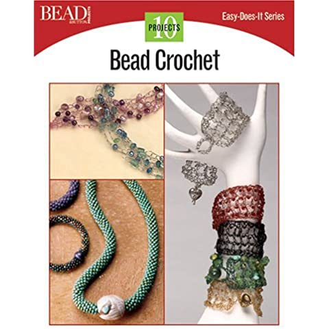 Bead Crochet: 10 Projects (Easy-Does-It) by Bead & Button Books (Editor) (2-Aug-2004) Paperback