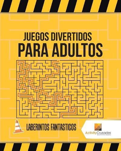 Juegos Divertidos Para Adultos: Laberintos Fantasticos por Activity Crusades