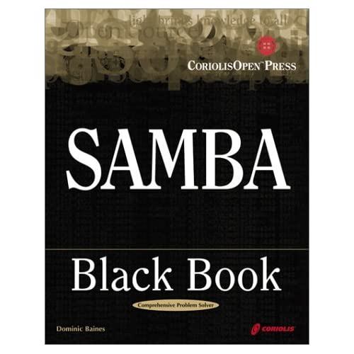 Samba Black Book: A Hands-on Reference for Integrating Linux and NT Using Samba (Black Book (Coriolis Group Books Paperback)) by Dominic Baines (1999-12-13)
