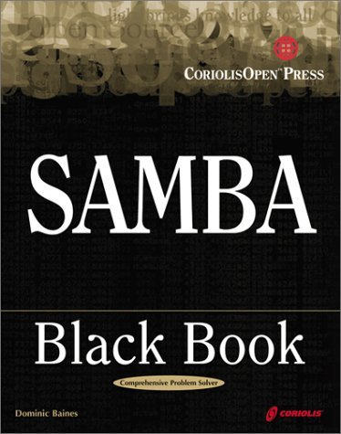 Samba Black Book: A Hands-on Reference for Integrating Linux and NT Using Samba (Black Book (Coriolis Group Books Paperback)) by Dominic Baines (1999-12-13) par Dominic Baines