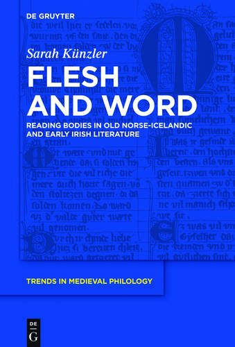 flesh-and-word-reading-bodies-in-old-norse-icelandic-and-early-irish-literature