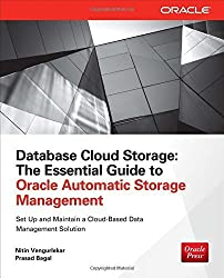 Database Cloud Storage: The Essential Guide to Oracle Automatic Storage Management (Oracle (McGraw-Hill)) 1st edition by Vengurlekar, Nitin, Bagal, Prasad (2013) Taschenbuch