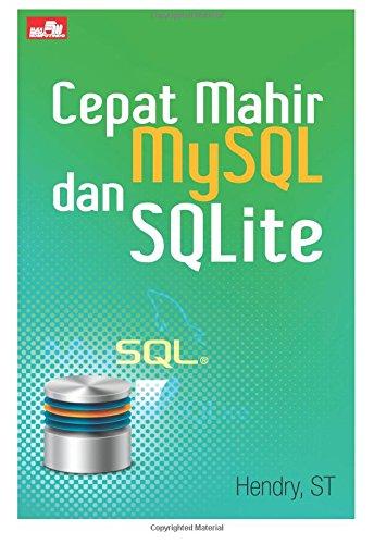 Cepat Mahir MySQL dan SQLite (Indonesian Edition)
