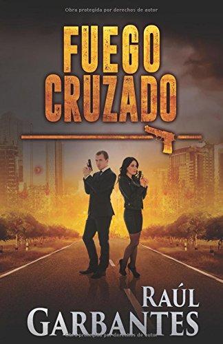 Fuego Cruzado (Serie policíaca de los detectives Goya y Castillo)