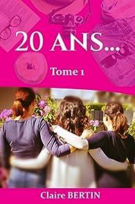20 ans... par Claire Bertin