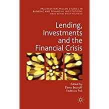Lending, Investments and the Financial Crisis (Palgrave Macmillan Studies in Banking and Financial Institutions)