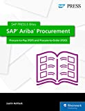 SAP Ariba Procurement: Procure-to-Pay (P2P) and Procure-to-Order (P2O) (SAP PRESS E-Bites Book 54)