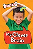 INSIDE ME - MY CLEVER BRAIN