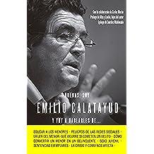 Buenas, Soy Emilio Calatayud Y Esto Es Lo Que Pienso De.... (COLECCION ALIENTA)