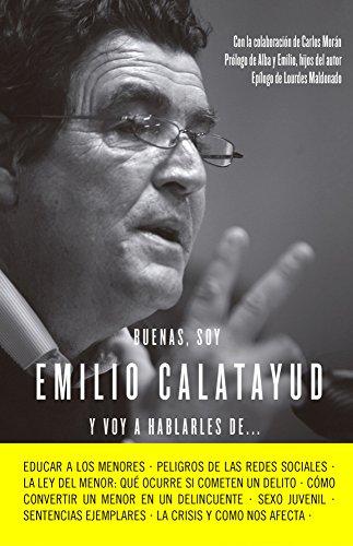Buenas, soy Emilio Calatayud y voy a hablarles de... (COLECCION ALIENTA) por Emilio Calatayud