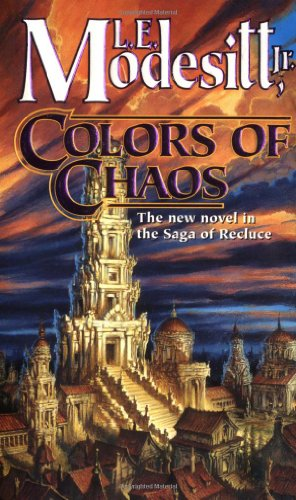 Colors of Chaos (Saga of Recluce (Paperback))