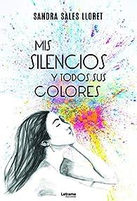 Mis silencios y todos sus colores: 01 par  Sandra Sales Lloret