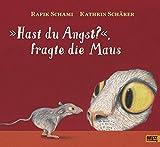 »Hast du Angst?«, fragte die Maus: Vierfarbiges Bilderbuch - Rafik Schami