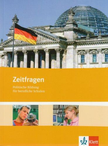 Klett Ernst /Schulbuch Zeitfragen. Schülerbuch. Allgemeine Ausgabe: Politische Bildung für berufliche Schulen