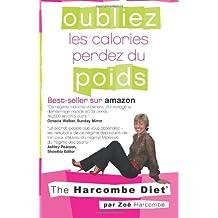 Oubliez les Calories & Perdez du Poids: The Harcombe Diet