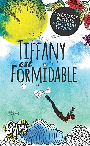 Tiffany est formidable: Coloriages positifs avec votre prénom