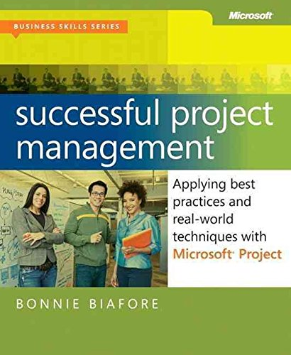 [Successful Project Management: Applying Best Practices, Proven Methods, and Real-World Techniques with Microsoft Project] (By: Bonnie Biafore) [published: April, 2011] par Bonnie Biafore