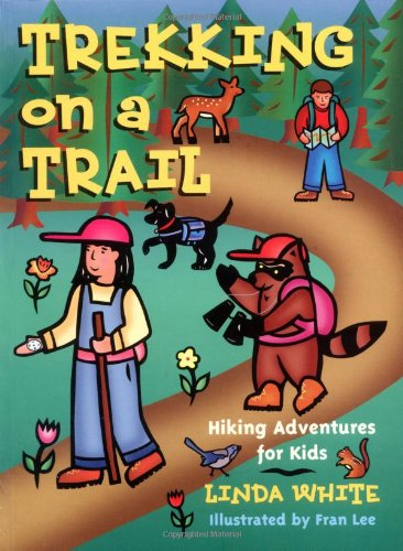 Trekking on a Trail: Hiking Adventures for Kids (Gibbs Smith Jr. Activity)