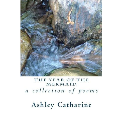 The Year of The Mermaid by Ashley Catharine (2013-05-16)