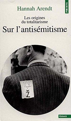 Les Origines du totalitarisme, tome 1 : Sur l'antisémitisme