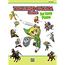 The Legend of Zelda Series for Easy Piano: Easy Piano Solos
