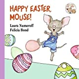 Happy Easter, Mouse! by Laura Numeroff (2010-08-01)