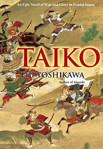 Taiko: An Epic Novel of War and Glory in Feudal Japan por Eiji Yoshikawa